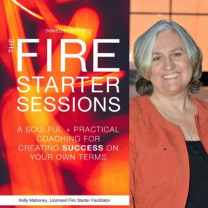 The Fire Starter Sessions is really the permission slip you've been waiting for… to ignite the fire within you.  What sort of fire is smoldering within you? I'd love to help you light it up!